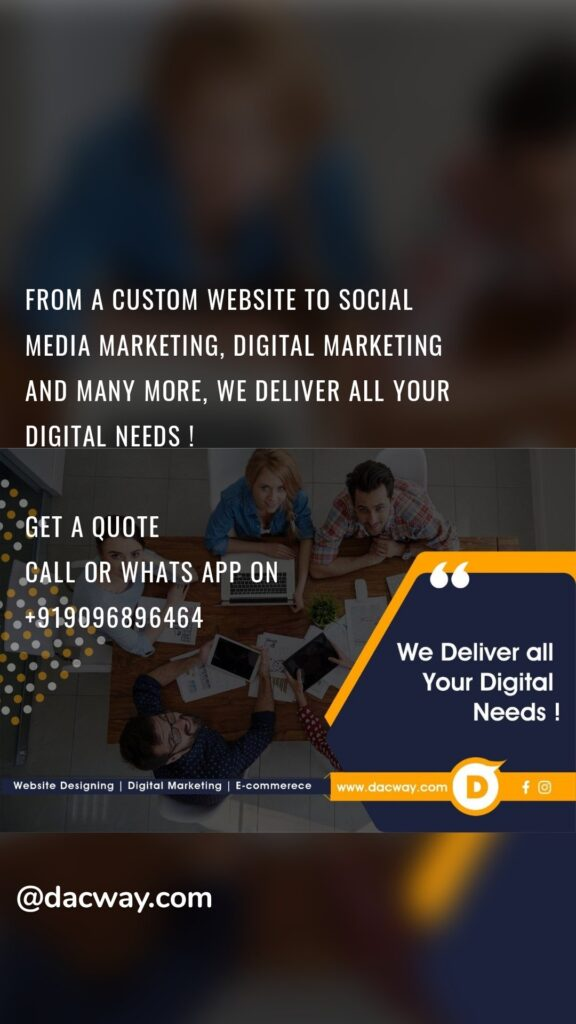 From a custom website to social media marketing, digital Marketing and many more, we deliver all your digital needs ! Get a quote Call or whats app on +919096896464 @dacway.com